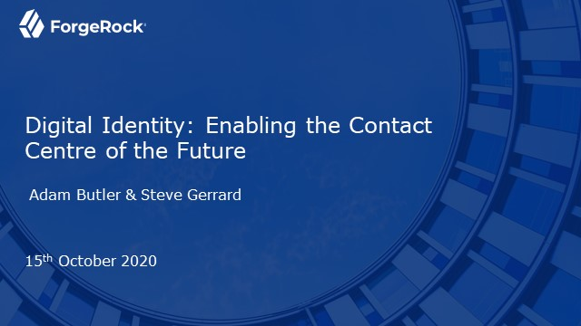 Digital Identity: Enabling the Contact Centre of the Future