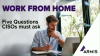 Work From Home: 5 Questions CISOs Must Ask