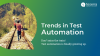 Don't miss the train! Test automation is finally growing up.