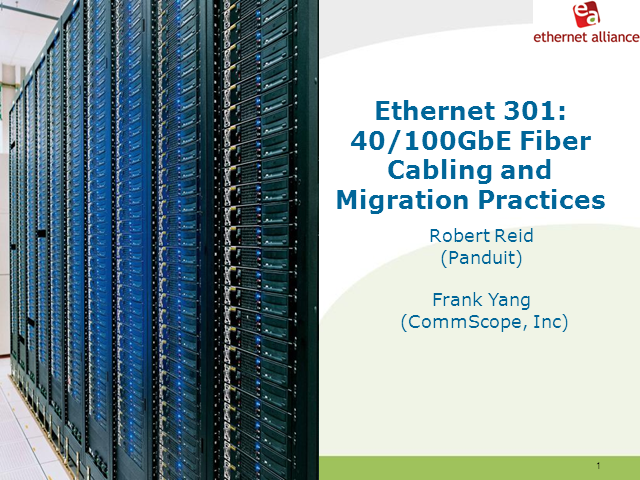 Ethernet 301: 40/100GbE Fiber Cabling and Migration Practices