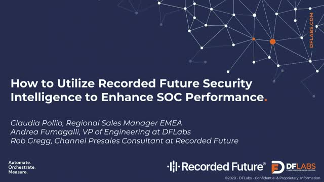 How to Utilize Recorded Future Security Intelligence to Enhance SOC Performance