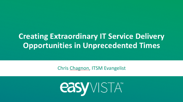 Creating Extraordinary IT Service Delivery Opportunities in Unprecedented Times