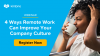 Four Ways Remote Work Can Improve Your Company Culture