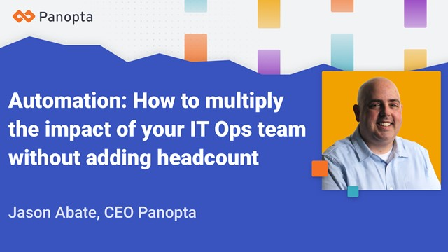 Automation: How to Multiply the Impact of IT Ops Teams Without Adding Headcount