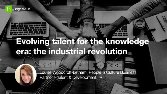 Evolving talent for the knowledge era: the industrial revolution