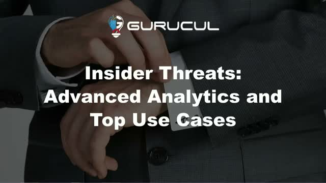 Insider Threats - Advanced Analytics and Top Use Cases