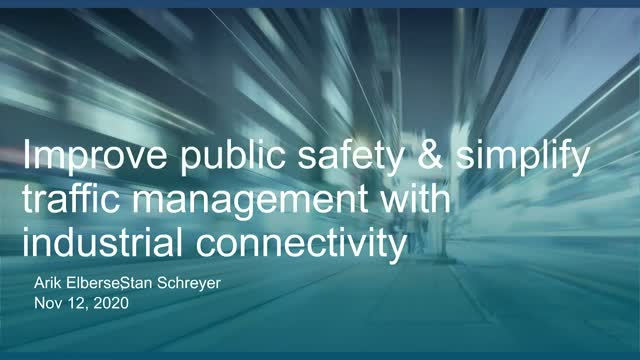 Improve public safety & simplify traffic management with industrial connectivity