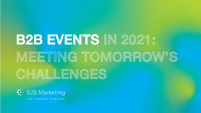 B2B Events in 2021: Meeting tomorrow's challenges