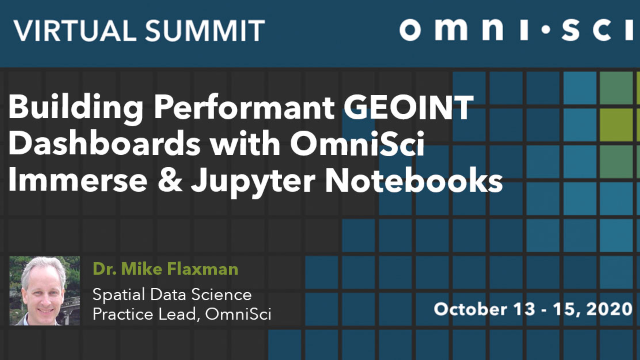 Building Performant GEOINT Dashboards with OmniSci Immerse & Jupyter Notebooks