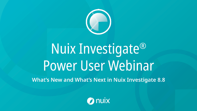 What's New and What's Next in Nuix Investigate 8.8