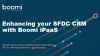 Enhancing your SFDC CRM with Boomi iPaaS