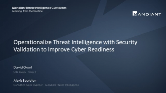 Operationalize Threat Intelligence with Mandiant Security Validation