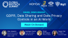 GDPR, Data Sharing and Data Privacy Controls in an AI World