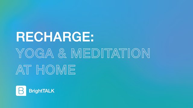 Recharge: Yoga & Meditation at Home