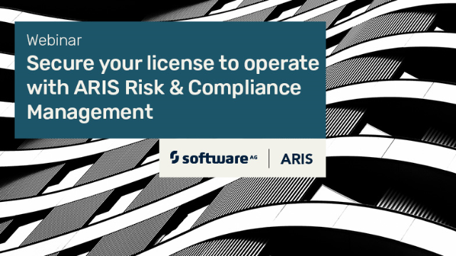 Secure your license to operate with ARIS Risk & Compliance Management