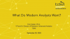 What Do Modern Analysts Want?