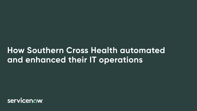 How Southern Cross Health automated and enhanced their IT operations