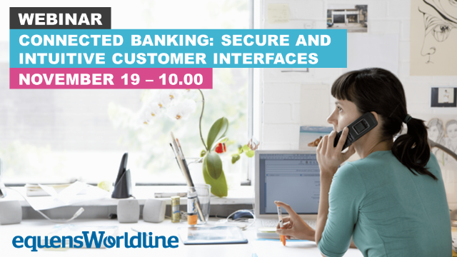 Connected Banking: secure and intuitive customer interfaces