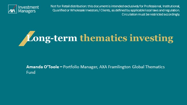 Reassuring Messages for Your Investment Client's: Long Term Thematics Investing