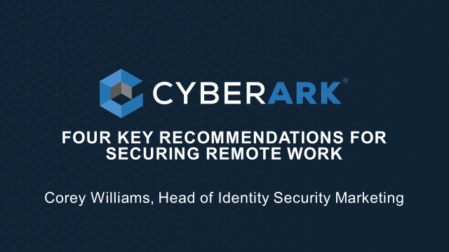 Four Key Recommendations for Securing Remote Work