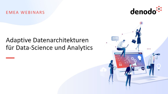 Adaptive Datenarchitekturen für Data-Science und Analytics