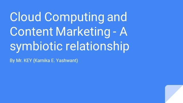 Cloud Computing and Content Marketing - A symbiotic relationship