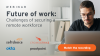 Future of Work: Challenges of Securing a Remote Workforce