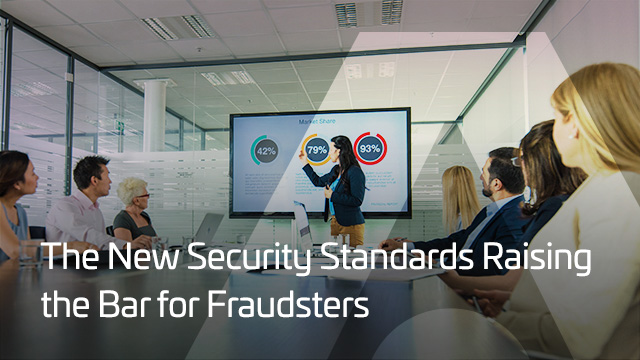 The New Security Standards Raising the Bar for Fraudsters