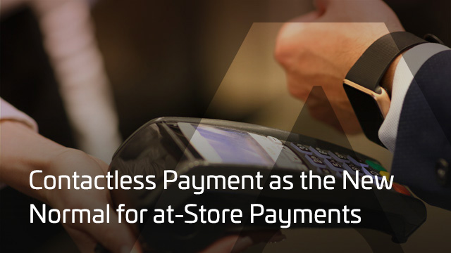 Contactless Payment as the New Normal for at-Store Payments