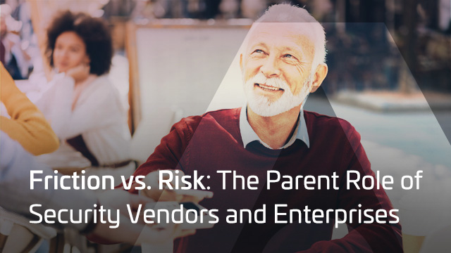 Friction vs. Risk: The Parent Role of Security Vendors and Enterprises