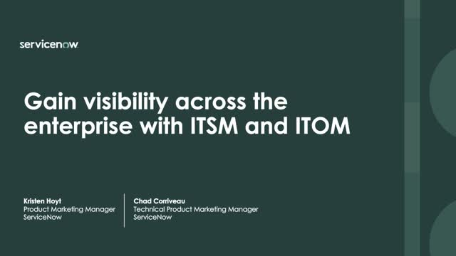 Gain Visibility across the Enterprise with ITSM and ITOM