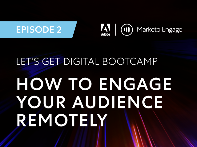 A New Marketing Reality - How to Engage your Audience Remotely
