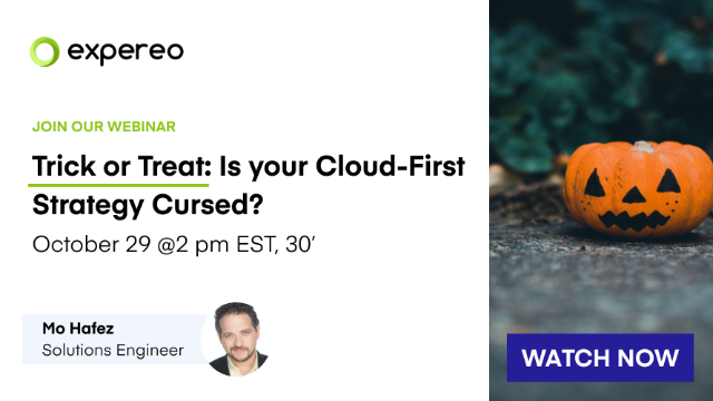 Trick or Treat: Is your Cloud-First Strategy Cursed?