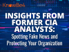 Insights from Former CIA Analysts: Spotting Fake News to Protect Your Org