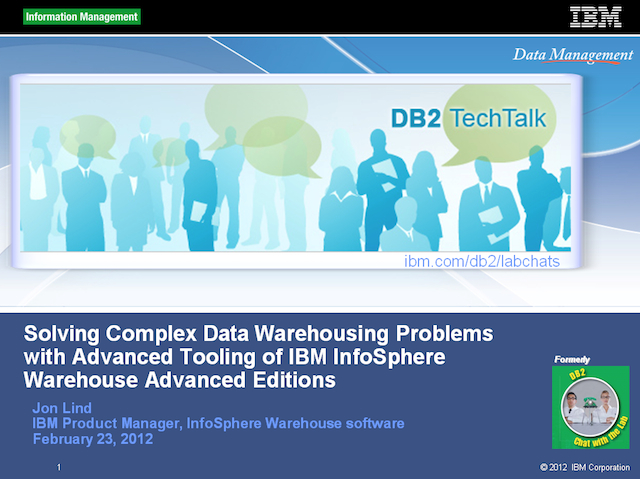 DB2 Tech Talk: Solving Complex Data Warehousing Problems with InfoSphere