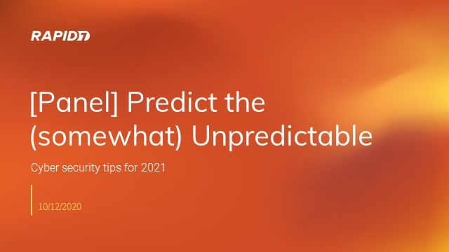 APAC [Panel] Predict the (somewhat) Unpredictable: Cyber security tips for 2021