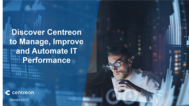 Discover Centreon to Manage, Improve and Automate IT  Performance