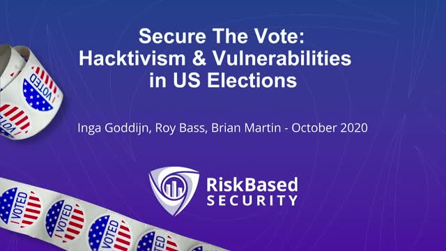 Secure The Vote: Hacktivism & Vulnerabilities in US Elections