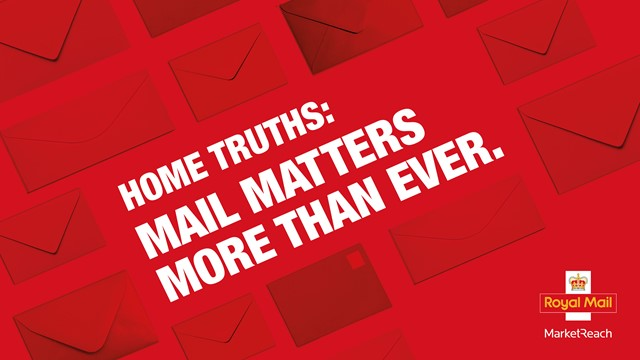 Home Truths: Mail Matters More Than Ever.