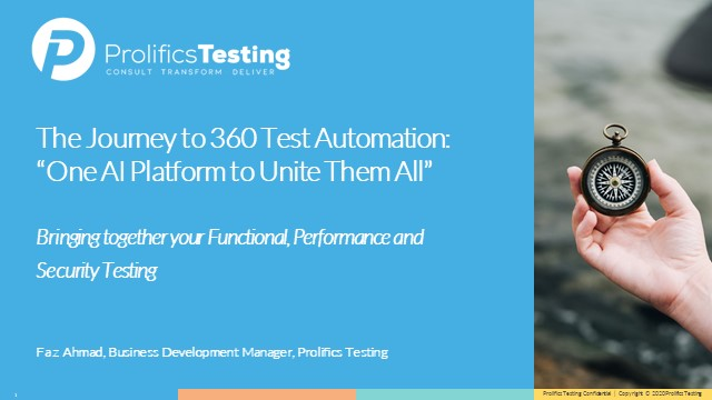 "The Journey to 360 Test Automation: ""One AI Platform to Unite Them All"""