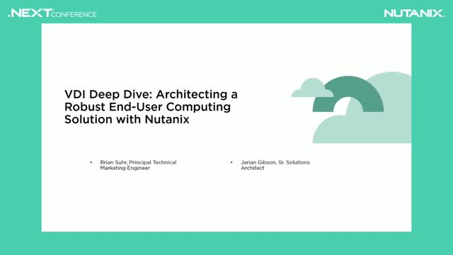 VDI Deep Dive: Architecting a Robust End-User Computing Solution with Nutanix