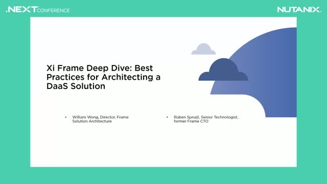 Nutanix Xi Frame Deep Dive: Best Practices for Architecting a DaaS Solution