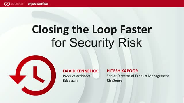 Closing the Loop Faster for Security Risk