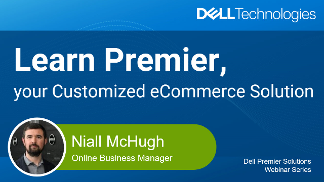 Learn Dell Premier, your Customized eCommerce Solution