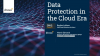 Data Protection in the Cloud Era
