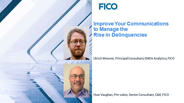 FICO Webinar: Improve Your Communications to Manage the Rise in Delinquencies