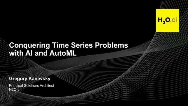 Conquering Time Series Problems with AI and AutoML