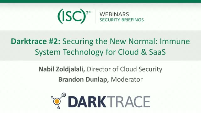 Darktrace #2: Securing the New Normal: Immune System Technology for Cloud & SaaS