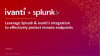 Leverage Splunk & Ivanti's integration to effectively protect remote endpoints