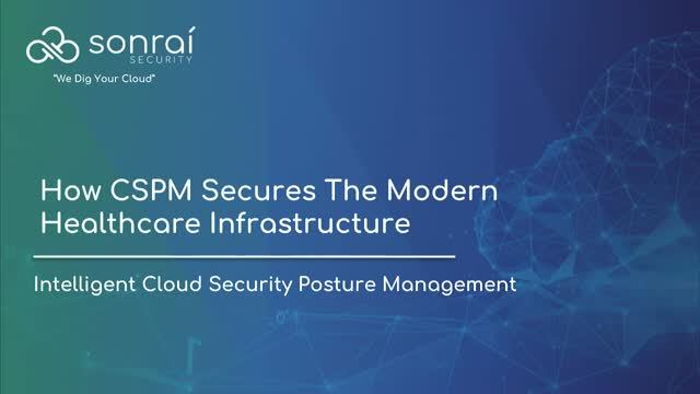 How CSPM Secures The Modern Healthcare Infrastructure